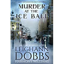 Murder at the Ice Ball (Lady Katherine Regency Mysteries Book 3)
