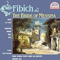 Bride Of Messina by Z. FIBICH (1998-09-01)