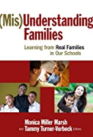 Mis Understanding Families: Learning from Real Families in Our Schools