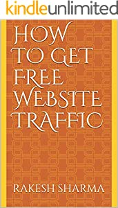 How to Get Free Website Traffic (English Edition)