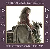 Sugar Hunter~THE BEST LOVE SONG OF CHARA~ [Limited Edition, Blu-spec CD] / CHARA (CD - 2009)