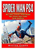 Spider Man PS4, DLC, Suits, Console, Achievements, Tips, Cheats, Jokes, Game Guide Unofficial Gamer Guides LLC