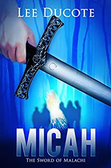 Micah: The Sword of Malachi by [DuCote, Lee]