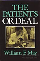 The Patient's Ordeal (Medical Ethics Series)