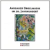 Aargauer Orgelmusik Im 20