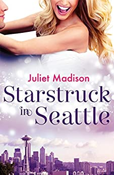 Starstruck In Seattle (Novella) by [Madison, Juliet]