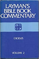 Exodus (Layman's Bible Commentary)