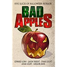 Bad Apples: Five Slices of Halloween Horror (Bad Apples Halloween Horror Book 1)