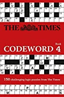 Times Codeword 4 by The Times Mind Games(2012-07-01)