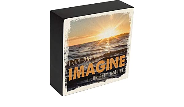 Carpentree 12688 I Can Only Imagine Box Plaque