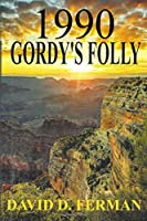 1990: Gordy's Folly