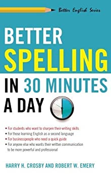 Better Spelling in 30 Minutes a Day (Better English) by [Emery, Robert W., Crosby, Harry H.]