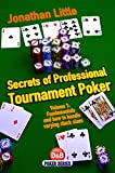 Secrets of Professional Tournament Poker: Fundamentals and How to Handle Varying Stack Prizes (D&B Poker Series)