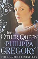 The Other Queen by Philippa Gregory(2008-01-01)