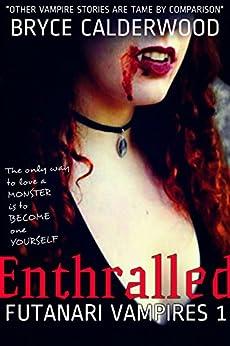 Enthralled: A Futanari Vampire Erotic Romance (Futanari Vampires Book 1) by [Calderwood, Bryce]
