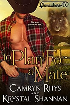 To Plan For A Mate (VonBrandt Pack Book 5) by [Shannan, Krystal, Rhys, Camryn]