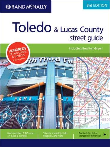 Download Rand McNally Toledo & Lucas County: Street Guide (Rand McNally Toledo/Bowling Green/Lucas County Street Guide) 0528866745