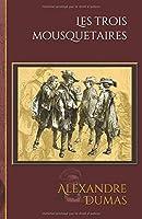 Les trois mousquetaires: Edition illustrée - 180 gravures
