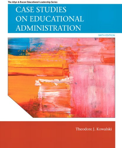 Download Case Studies on Educational Administration (Allyn & Bacon Educational Leadership) 0137071302