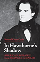 In Hawthorne's Shadow: American Romance from Melville to Mailer