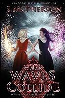 When Waves Collide (Last Elentrice)