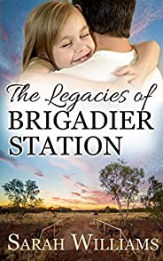 The Legacies of Brigadier Station (Brigadier Station Series Book 3)
