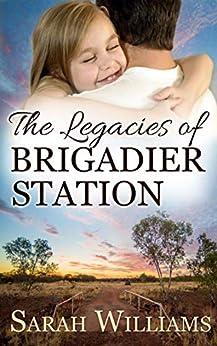 The Legacies of Brigadier Station (Brigadier Station Series Book 3) by [Williams, Sarah, Publishing, Serenade]