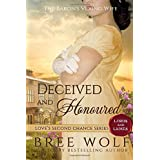 Deceived & Honoured: The Baron's Vexing Wife (Love's Second Chance)