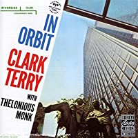 In Orbit by Clark Terry/Thelonious Monk (1991-07-01)
