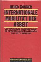 Internationale Mobilitaet der Arbeit