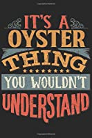 It's A Oyster Thing You Wouldn't Understand: Gift For Oyster Lover 6x9 Planner Journal