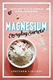 Magnesium: A Lifestyle Guide to Epson Salts, Magnesium Oil, and Nature's Relaxation Mineral Countryman Pr