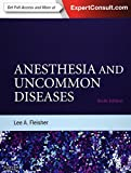Anesthesia and Uncommon Diseases: Expert Consult - Online and Print, 6e