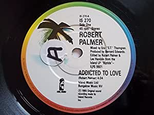 "Addicted To Love - Robert Palmer 7"" 45"