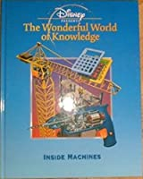 Disney Presents The Wonderful World of Knowledge INSIDE MACHINES