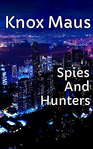 Spies And Hunters (English Edition)