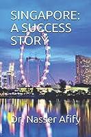 SINGAPORE: A SUCCESS STORY