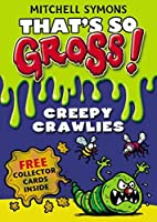 That's So Gross!: Creepy Crawlies by Mitchell Symons(2011-03-01)