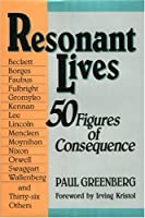 Resonant Lives: 50 Figures of Consequence