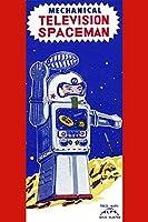 Buyenlarge ' MechanicalテレビSpaceman '紙ポスター、20by 30インチ