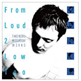 From Loud 2 Low Too 光吉猛修