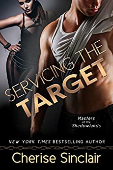 Servicing the Target (Masters of the Shadowlands Series Book 10) by [Sinclair, Cherise]