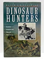Dinosaur Hunters: Eccentric Amateurs and Obsessed Professionals