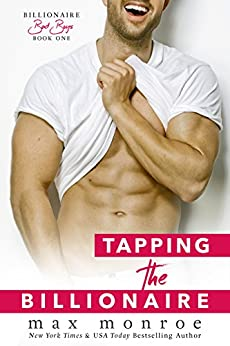 Tapping the Billionaire (Bad Boy Billionaires Book 1) by [Monroe, Max]