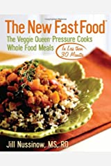 New Fast Food: The Veggie Queen Pressure Cooks Whole Food Meals in Less Than 30 Minutes Paperback
