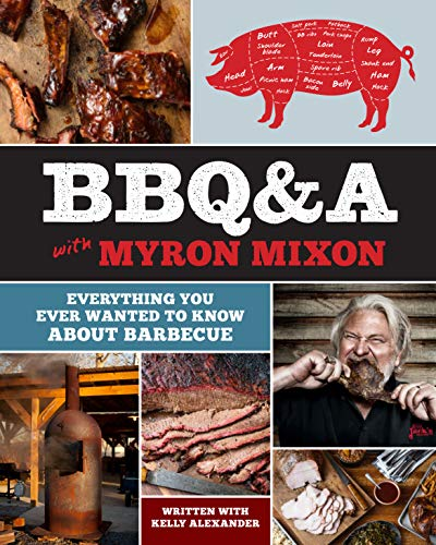BBQ&A with Myron Mixon: Everything You Ever Wanted...