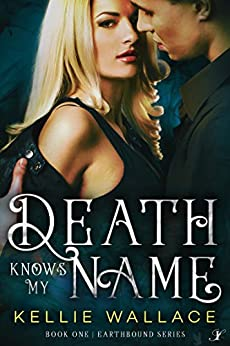 Death Knows My Name (Earthbound Series Book 1) by [Wallace, Kellie]