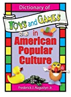 Dictionary of Toys and Games in American Popular Culture (Contemporary Sports Issues)