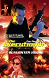 Slaughter House (The Executioner)