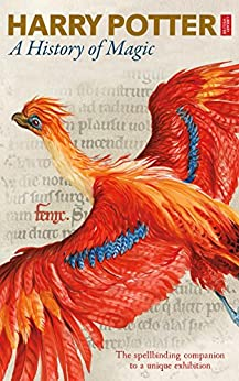 Harry Potter - A History of Magic: The eBook of the Exhibition by [British Library]